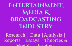Entertainment, Media and Broadcasting Industry- MBA Media Management mba knowledge MBA Knowledge With Free Resources and Tools Entertainment Media Broadcasting Industry 300x194