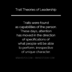Trait Theories of Leadership leadership Transactional or Management & Transformational or Relationship Theories of Leadership Trait theories of leadership 150x150