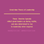 Great Man Theory of Leadership leadership Transactional or Management & Transformational or Relationship Theories of Leadership great man theories of leadership 150x150