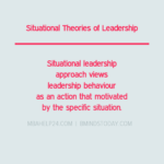 Situational & Contingency Theories of Leadership leadership Transactional or Management & Transformational or Relationship Theories of Leadership situational theories of leadership 150x150