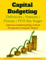 Capital Budgeting | Definitions | Features | Process | FIVE Stages capital budgeting Capital Budgeting Decisions | Criteria | Substitute Directions | Implications Capital budgeting definitions processes stages and implications 150x194