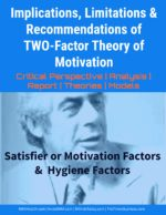 Implications, Limitations & Suggestions of TWO-Factor Theory of Motivation hierarchy of needs Hierarchy Of Needs Theory | Maslow's FIVE Needs Systems | Motivation Two factor theory of motivation limtations 150x194