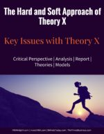 The Hard and Soft Approach of Theory X | Key Issues with Theory X management Effective People Management | Motivation | Job Design | Reward Systems soft and hard theory x 150x194