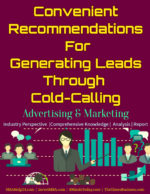 "10 Convenient Recommendations For Generating Leads Through "" Cold Calling """
