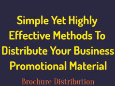 NINE Simple Yet Highly Effective Methods To Distribute Your Business Promotional Material