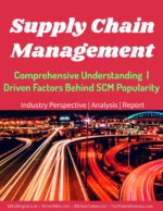 Supply Chain Management | Comprehensive Understanding  | Driven Factors Bullwhip Effect The Bullwhip Effect In Supply Chains | Causes | Countermeasures Supply chain managemen comprehensive understanding definition overview key forces driven factors behind SCM 150x194