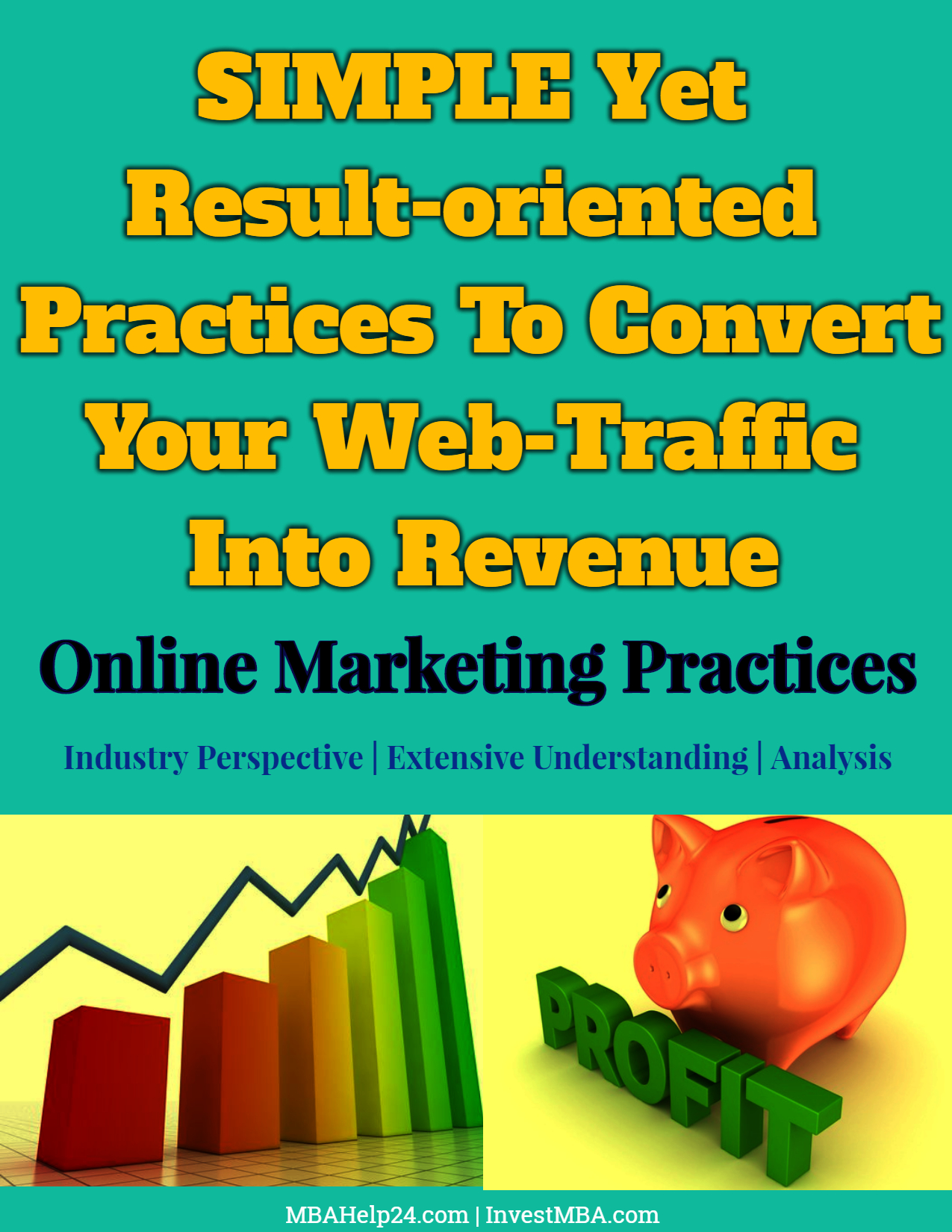 SIMPLE Yet Result-oriented Practices To Convert Your Web-Traffic Into Revenue